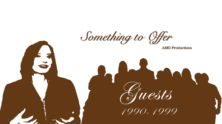 Something to Offer Guest List 1990-1999
